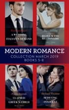 Modern Romance March 2019 5-8: A Wedding at the Italian's Demand / Claimed for the Greek's Child / A Virgin to Redeem the Billionaire / Seducing His Convenient Innocent ekitaplar by Kim Lawrence, Pippa Roscoe, Dani Collins,...