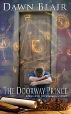 The Doorway Prince - A Wells of the Onesong story ebook by