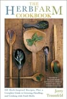 The Herbfarm Cookbook ebook by Jerry Traunfeld