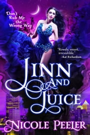 Jinn and Juice ebook by Nicole Peeler
