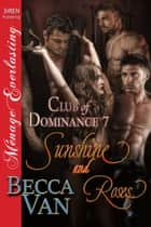 Sunshine and Roses ebook by Becca Van