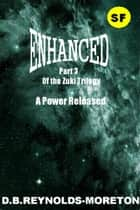 Enhanced: part3 ebook by David.  B. Reynolds-Moreton