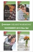 Harlequin Heartwarming November 2015 Box Set - Love, Lies & Mistletoe\The Christmas Campaign\To Love and Protect\Winter Wedding Bells ebook by Jennifer Snow, Patricia Bradley, Muriel Jensen,...