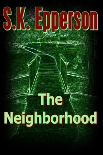 The Neighborhood ebook by S.K. Epperson