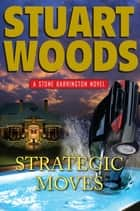 Strategic Moves ebook by Stuart Woods