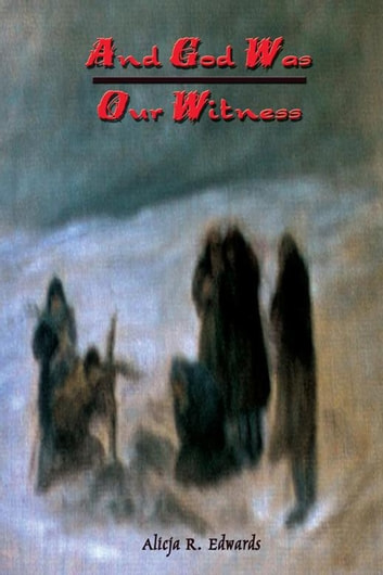 And God Was Our Witness ebook by Alicja R. Edwards