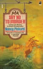 Say No to Murder ebook by Pickard