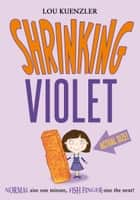 Shrinking Violet eBook by Lou Kuenzler