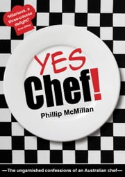 Yes Chef! ebook by Phillip McMillian