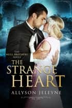 The Strange Heart ebook by Allyson Jeleyne