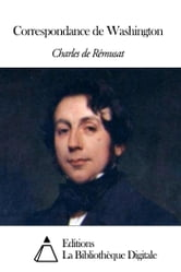 Correspondance de Washington ebook by Charles de Rémusat