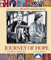 Journey of Hope - Quilts Inspired by President Barack Obama ebook by Carolyn L. Mazloomi,Meg Cox