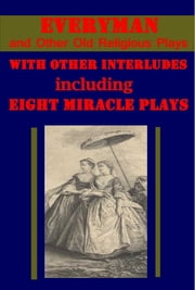 Everyman and Other Old Religious Plays ebook by Ernest Rhys,Anonymous