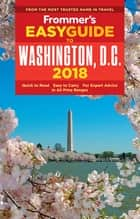 Frommer's EasyGuide to Washington, D.C. 2018 ebook by Elise Hartman Ford