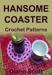 Handsome Coaster: Crochet Pattern ebook by Diane Scott