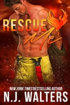 Rescue Me ebook by N. J. Walters