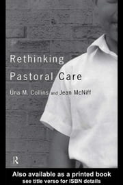 Rethinking Pastoral Care ebook by Collins, Una M.