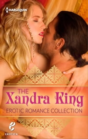 The Xandra King Erotic Romance Collection - Celestina and the Sultan\Celestina, Warrior Queen ebook by Xandra King