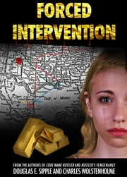 Forced Intervention ebook by Doug Sipple,Charles T. Wolstenholme