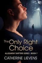 The Only Right Choice ebook by
