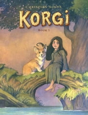 Korgi Book 1: Sprouting Wings! ebook by Christian Slade