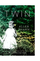 Twin - A Memoir ebook by Allen Shawn