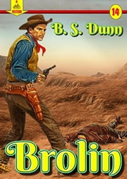 Brolin (A Piccadilly Publishing Western Book 14) ebook by B.S. Dunn