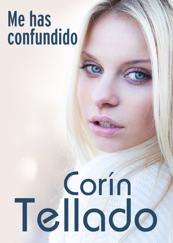 Me has confundido eBook by Corín Tellado