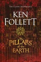 The Pillars of the Earth 電子書 by Ken Follett