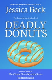 Deadly Donuts - Book 10 in the Donut Mystery Series ebook by Jessica Beck