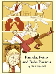 Pamela, Petro and Baba Parania ebook by Nick Mitchell