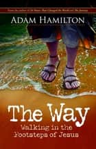 The Way ebook by Adam Hamilton