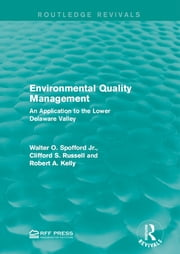 Environmental Quality Management - An Application to the Lower Delaware Valley ebook by Walter O. Spofford Jr.,Clifford S. Russell,Robert A. Kelly