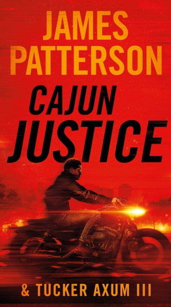 Cajun Justice ebooks by James Patterson,Tucker Axum