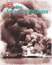 The Texas City Disaster ebook by Scher, Linda