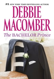 The Bachelor Prince ebook by Debbie Macomber
