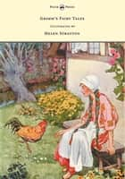 Grimm's Fairy Tales - With Many Illustrations in Colour and in Black-And-White by Helen Stratton ebook by Brothers Grimm