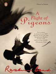 Flight of Pigeons ebook by Ruskin Bond