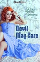 Devil May Care - Box Set ebook by Lily Vega