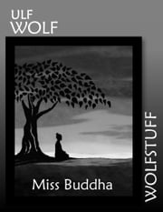 Miss Buddha ebook by Ulf Wolf