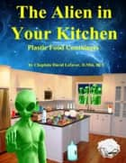 The Alien in Your Kitchen ebook by David Lefavor