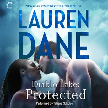 Diablo Lake: Protected audiobook by Lauren Dane
