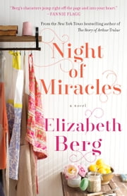 Night of Miracles - A Novel ebook by Elizabeth Berg