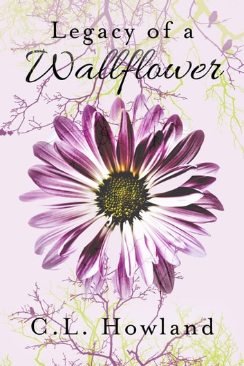 Legacy of a Wallflower - The Northam Series, #2 ebook by C. L. Howland