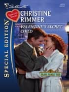 Valentine's Secret Child ebook by Christine Rimmer