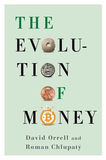 The Evolution of Money ebook by David Orrell,Roman Chlupatý
