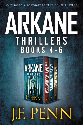 ARKANE Thriller Boxset - One Day in Budapest, Day of the Vikings, Gates of Hell ebook by J.F.Penn