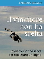 Il vincitore non ha scelta ebook by Kobo.Web.Store.Products.Fields.ContributorFieldViewModel