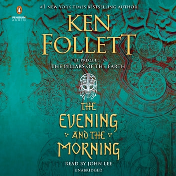 The Evening and the Morning audiobook by Ken Follett