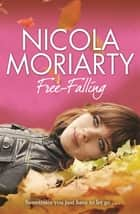 Free-Falling ebook by Nicola Moriarty